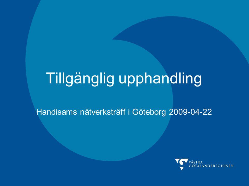Tillgänglig upphandling Handisams nätverksträff i Göteborg 2009-04-22