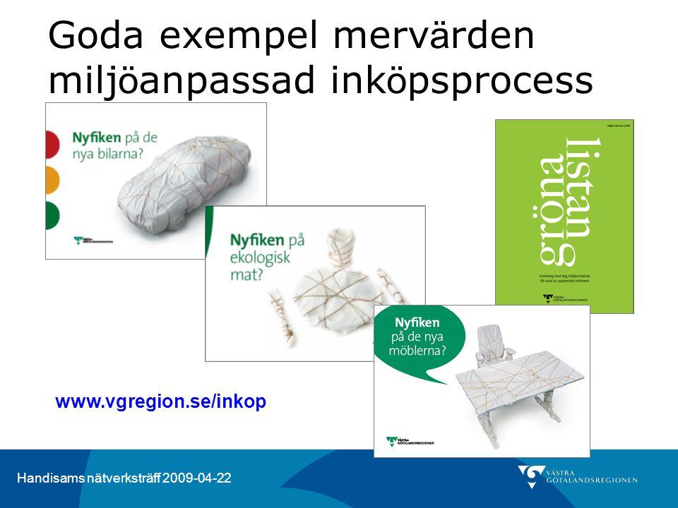 Handisams nätverksträff 2009-04-22 Goda exempel merv ä rden milj ö anpassad ink ö psprocess www.vgregion.se/inkop