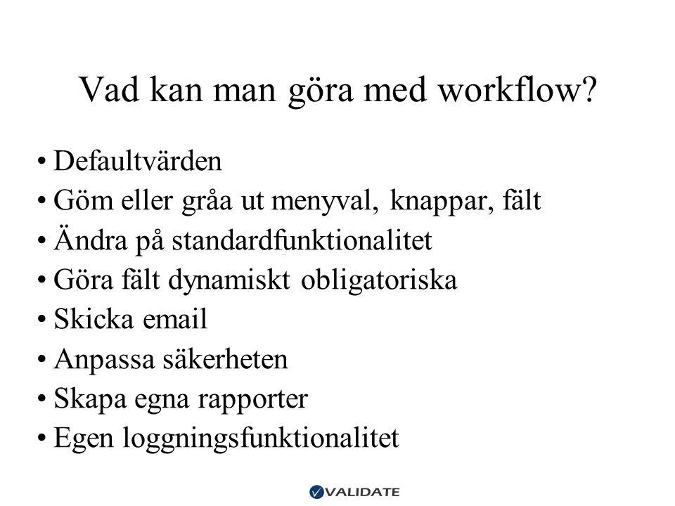 Vad kan man göra med workflow.
