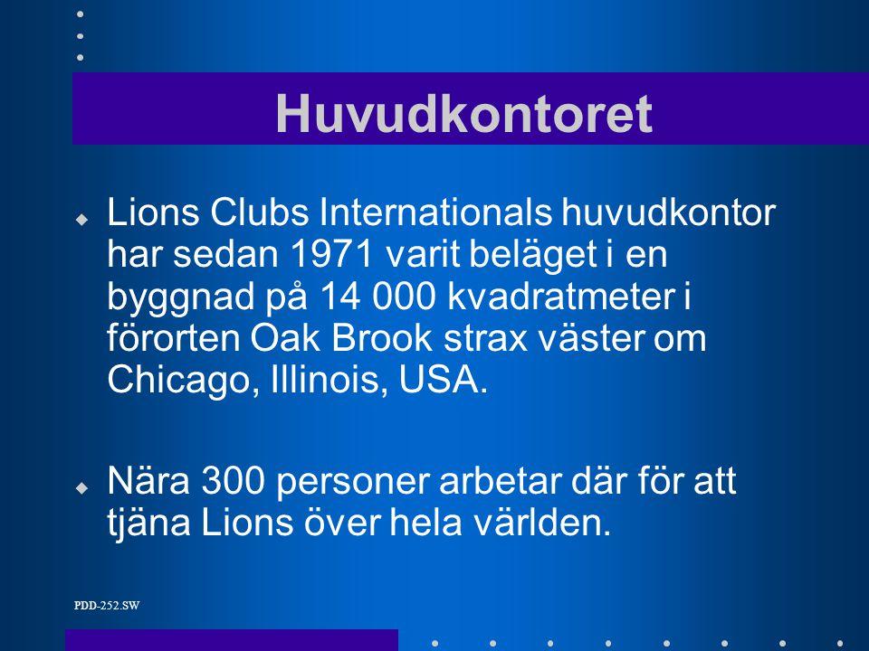 PDD-252.SW Huvudkontoret u Lions Clubs Internationals huvudkontor har sedan 1971 varit beläget i en byggnad på 14 000 kvadratmeter i förorten Oak Brook strax väster om Chicago, Illinois, USA.