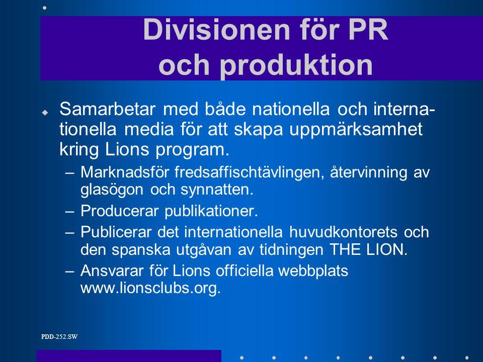 PDD-252.SW u Samarbetar med både nationella och interna- tionella media för att skapa uppmärksamhet kring Lions program.