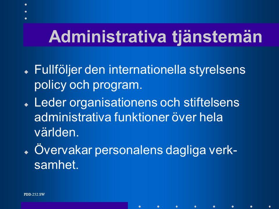 PDD-252.SW Administrativa tjänstemän u Fullföljer den internationella styrelsens policy och program.