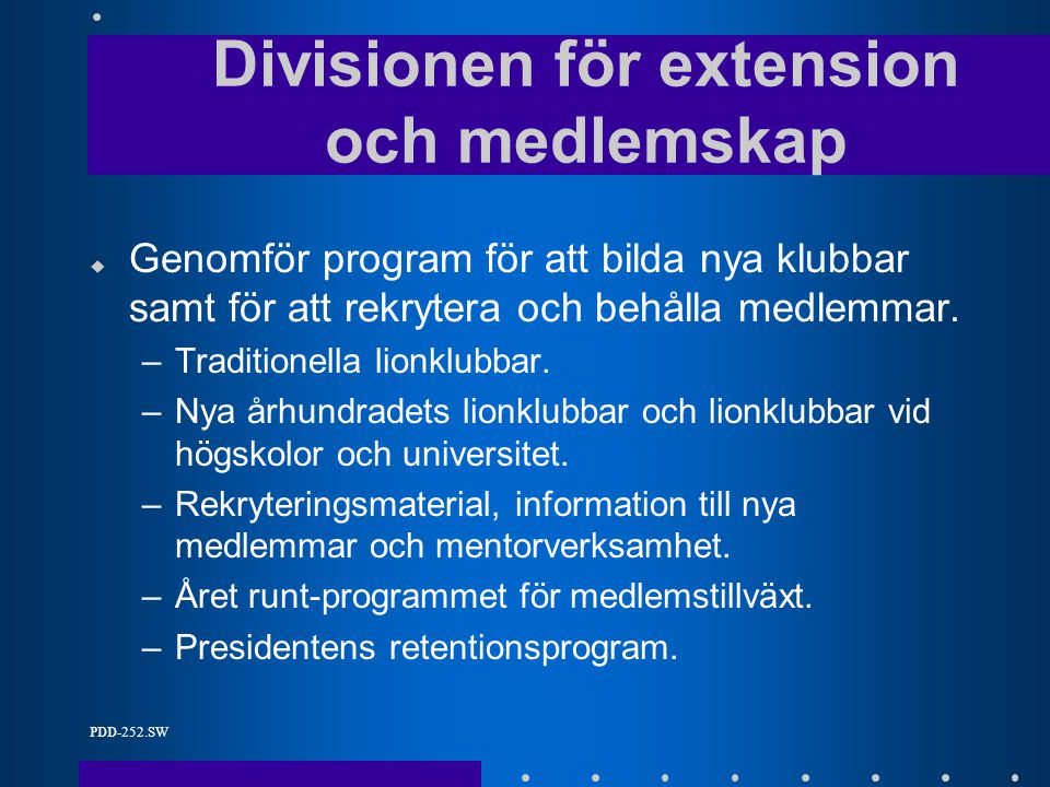 PDD-252.SW u Genomför program för att bilda nya klubbar samt för att rekrytera och behålla medlemmar.