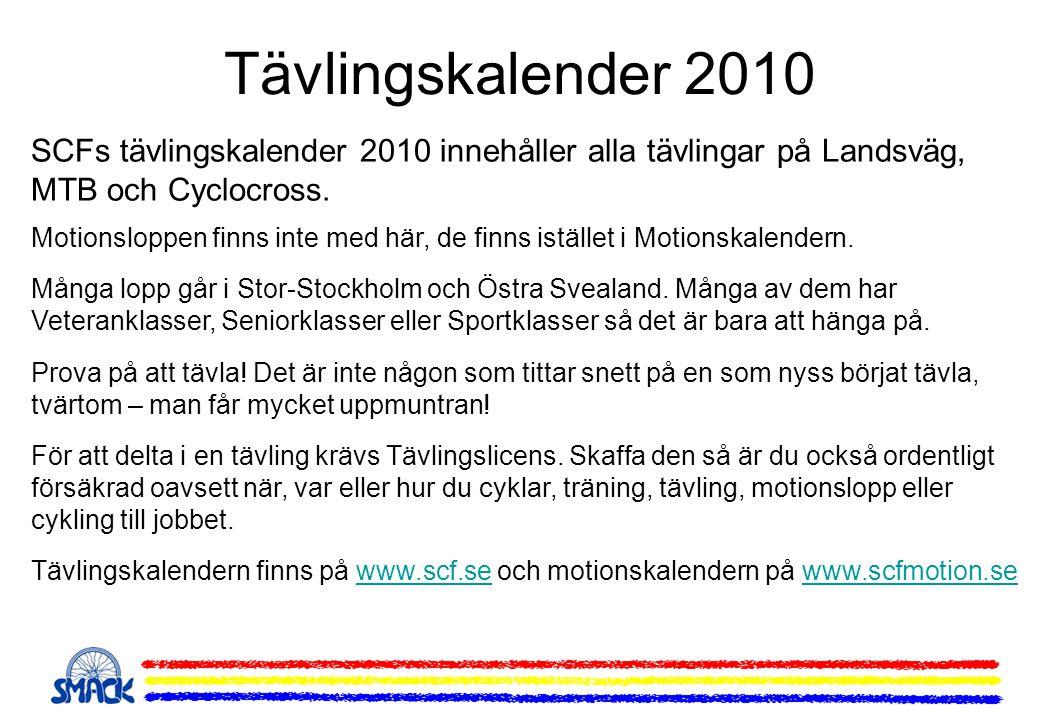 Tävlingskalender 2010 SCFs tävlingskalender 2010 innehåller alla tävlingar på Landsväg, MTB och Cyclocross.