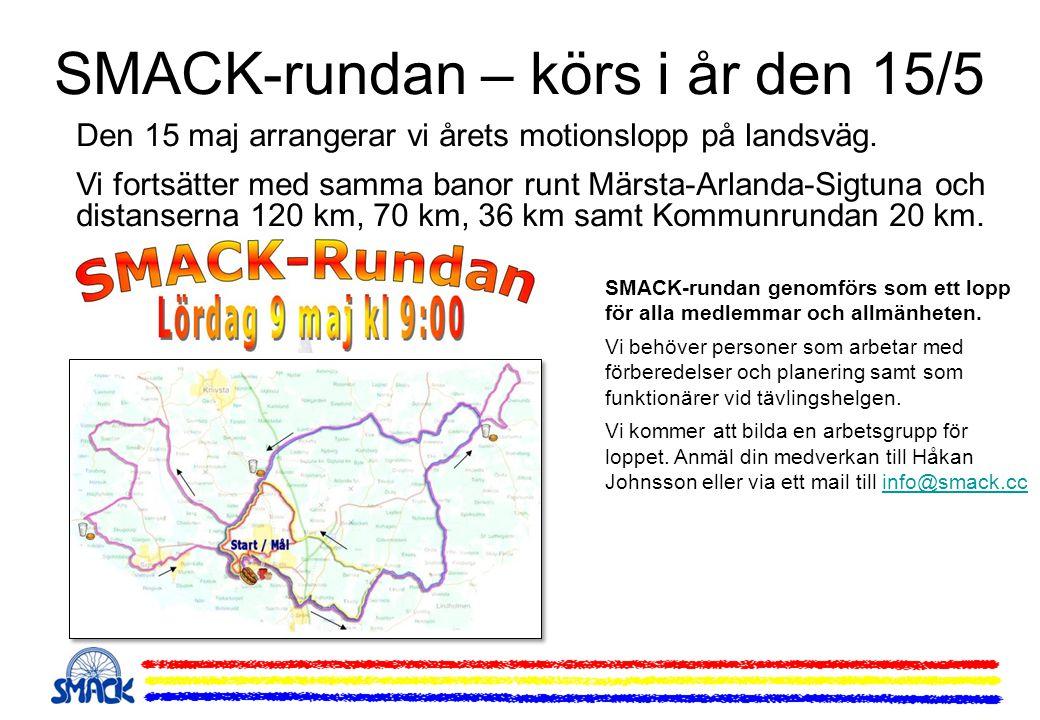 SMACK-rundan – körs i år den 15/5 Den 15 maj arrangerar vi årets motionslopp på landsväg. Vi fortsätter med samma banor runt Märsta-Arlanda-Sigtuna oc
