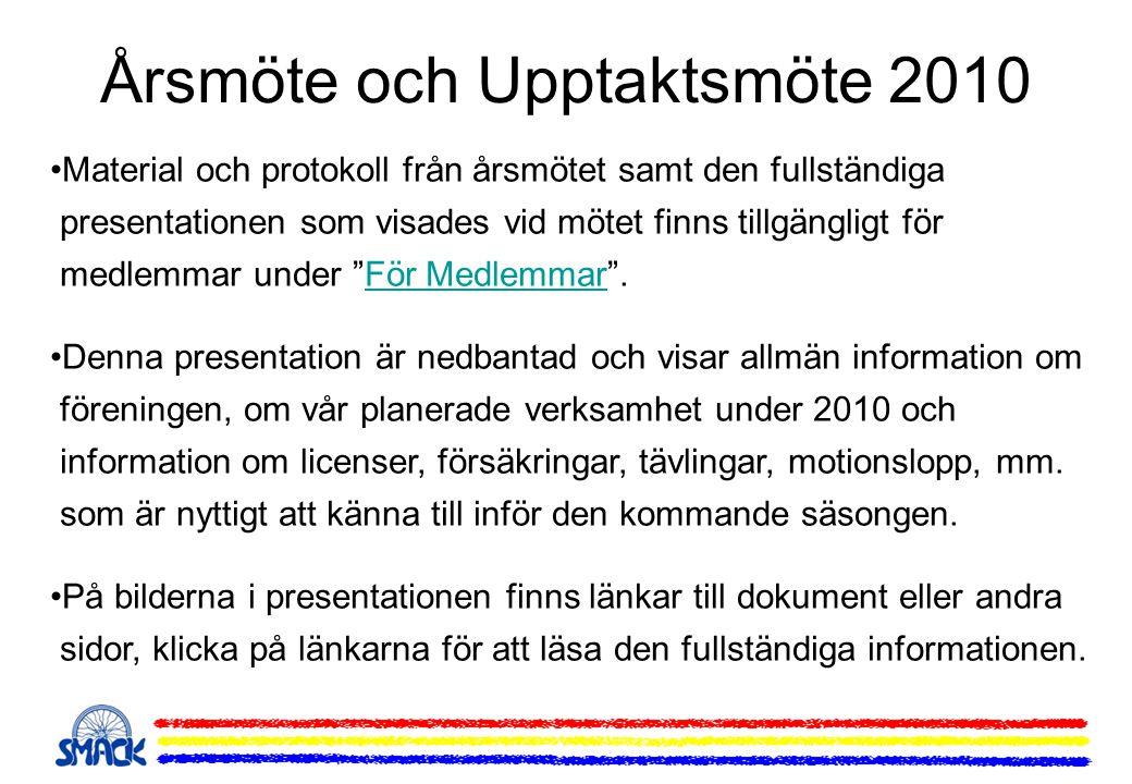 Årsmöte och Upptaktsmöte 2010 •Material och protokoll från årsmötet samt den fullständiga presentationen som visades vid mötet finns tillgängligt för