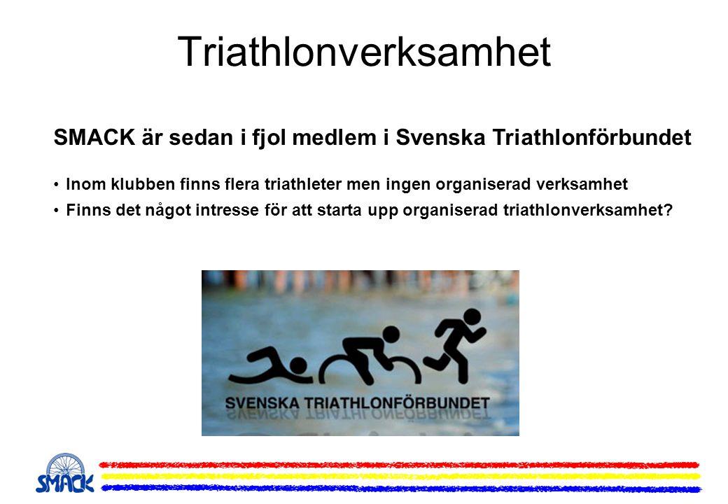 Triathlonverksamhet SMACK är sedan i fjol medlem i Svenska Triathlonförbundet •Inom klubben finns flera triathleter men ingen organiserad verksamhet •