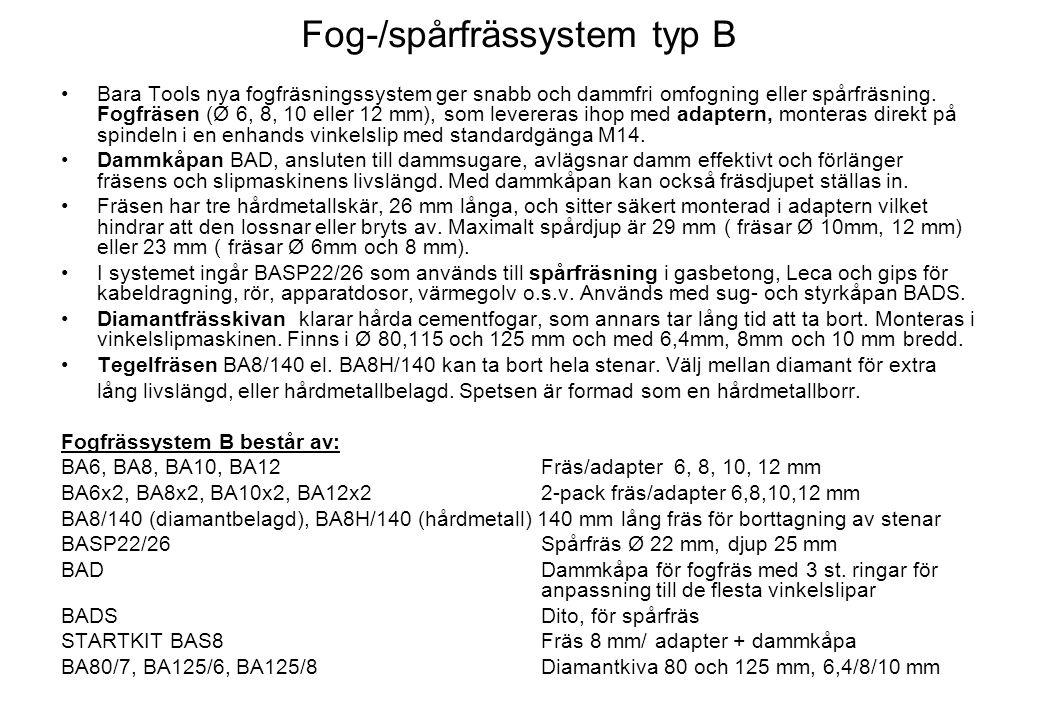 Fog-/spårfrässystem typ B •Bara Tools nya fogfräsningssystem ger snabb och dammfri omfogning eller spårfräsning. Fogfräsen (Ø 6, 8, 10 eller 12 mm), s