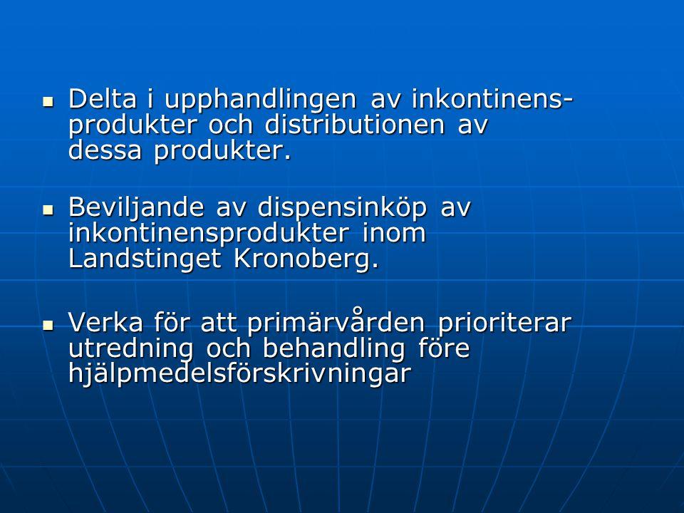  Delta i upphandlingen av inkontinens- produkter och distributionen av dessa produkter.  Beviljande av dispensinköp av inkontinensprodukter inom Lan