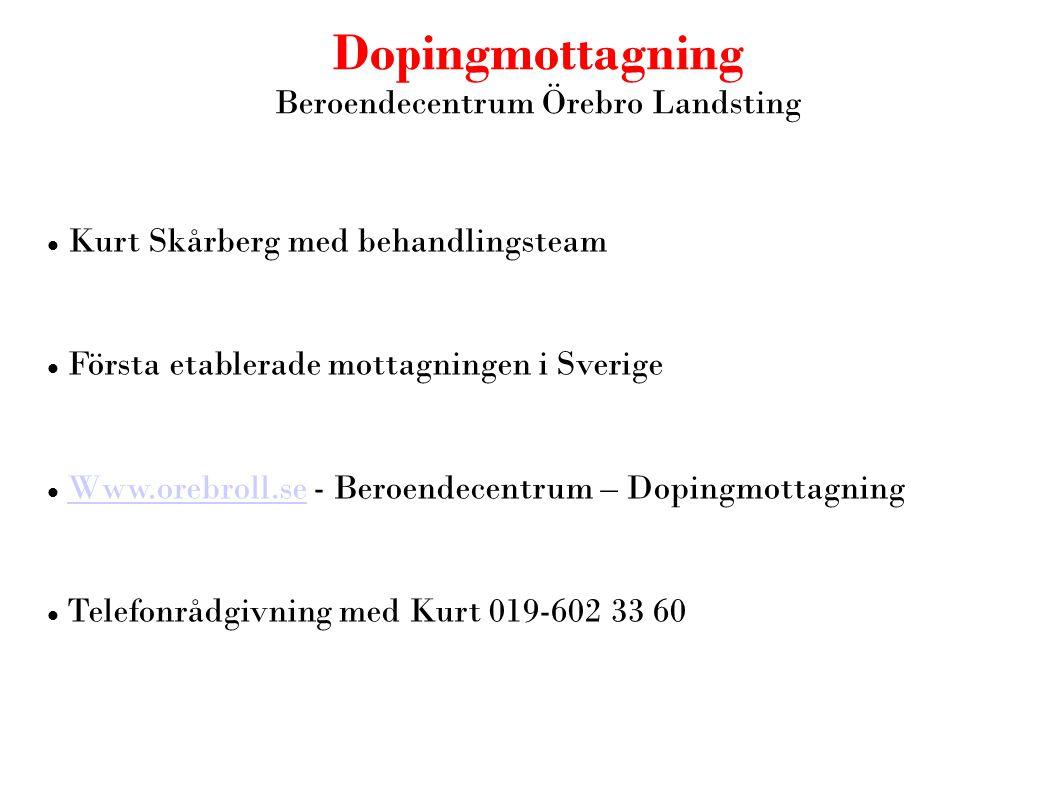 Dopingmottagning Beroendecentrum Örebro Landsting  Kurt Skårberg med behandlingsteam  Första etablerade mottagningen i Sverige  Www.orebroll.se - B