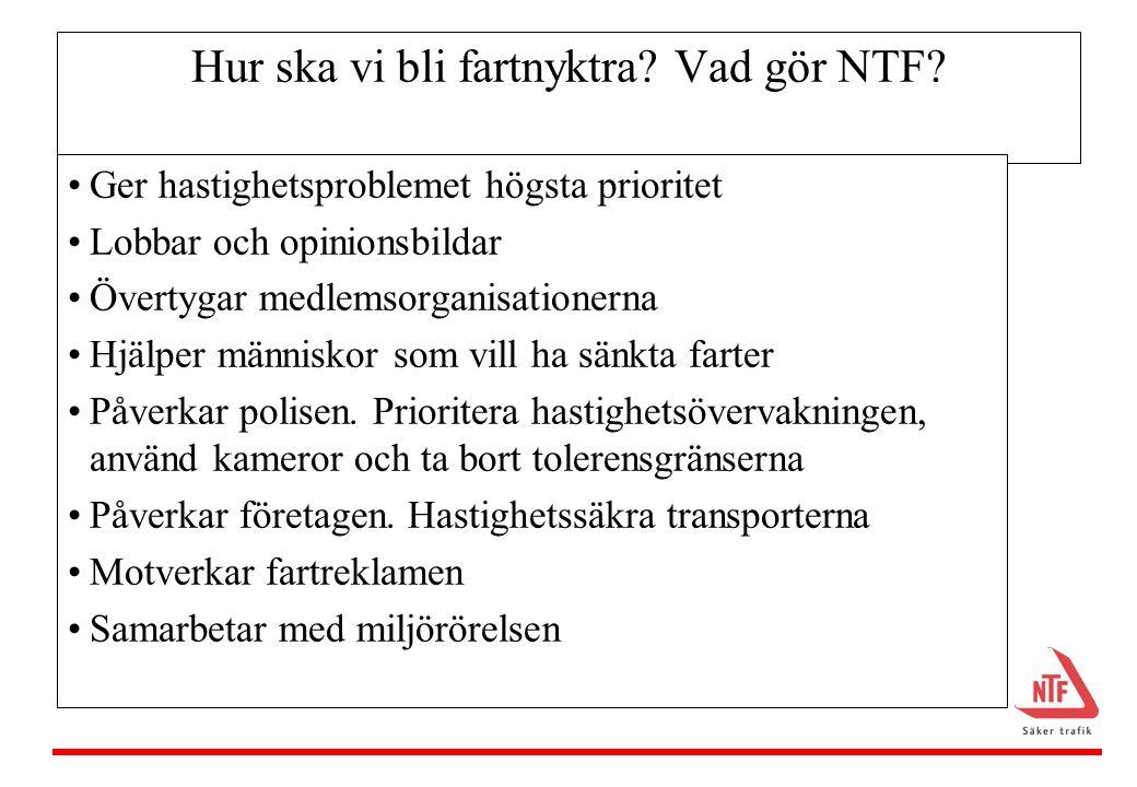 Hur ska vi bli fartnyktra.Vad gör NTF.