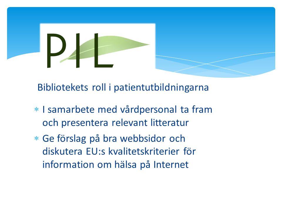 Bibliotekets roll i patientutbildningarna  I samarbete med vårdpersonal ta fram och presentera relevant litteratur  Ge förslag på bra webbsidor och