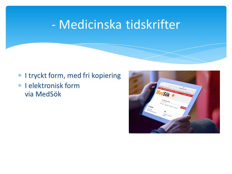  UpTo Date  PubMed  Swemed  PsycINFO  Cinahl  Medline Complete  Cochrane m.fl.