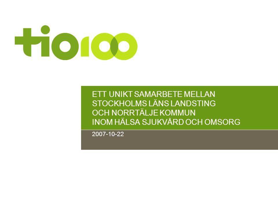 ETT UNIKT SAMARBETE MELLAN STOCKHOLMS LÄNS LANDSTING OCH NORRTÄLJE KOMMUN INOM HÄLSA SJUKVÅRD OCH OMSORG 2007-10-22