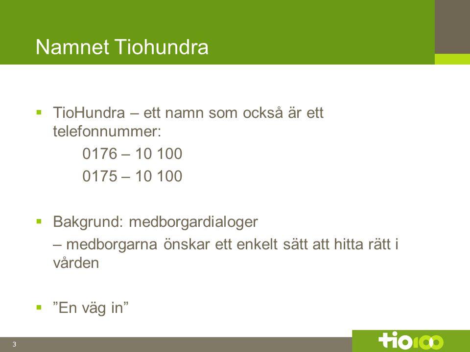 4 Namnet TioHundra Inspirationen till namnet TioHundra även hämtat från historien då Roslagen var indelat i olika folkland, bl a Tiundaland och Attundaland.