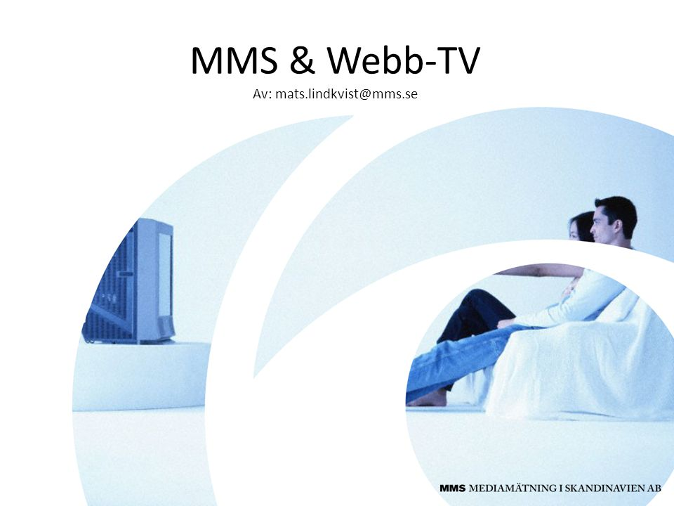 Traditionell TV Mobil-TV Webb-TV Out-of-home Fritidshus Pod-TV