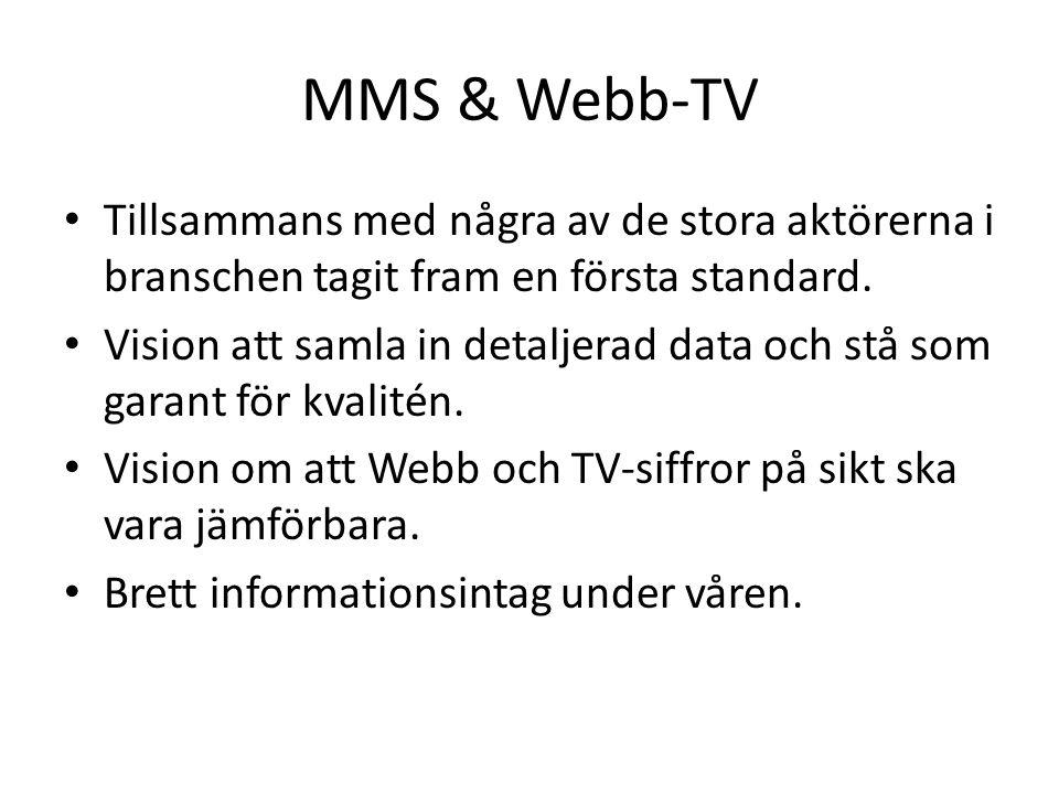 MMS & Webb-TV • Tillsammans med några av de stora aktörerna i branschen tagit fram en första standard.