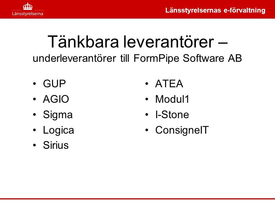 Länsstyrelsernas e-förvaltning Tänkbara leverantörer – underleverantörer till FormPipe Software AB •GUP •AGIO •Sigma •Logica •Sirius •ATEA •Modul1 •I-Stone •ConsigneIT