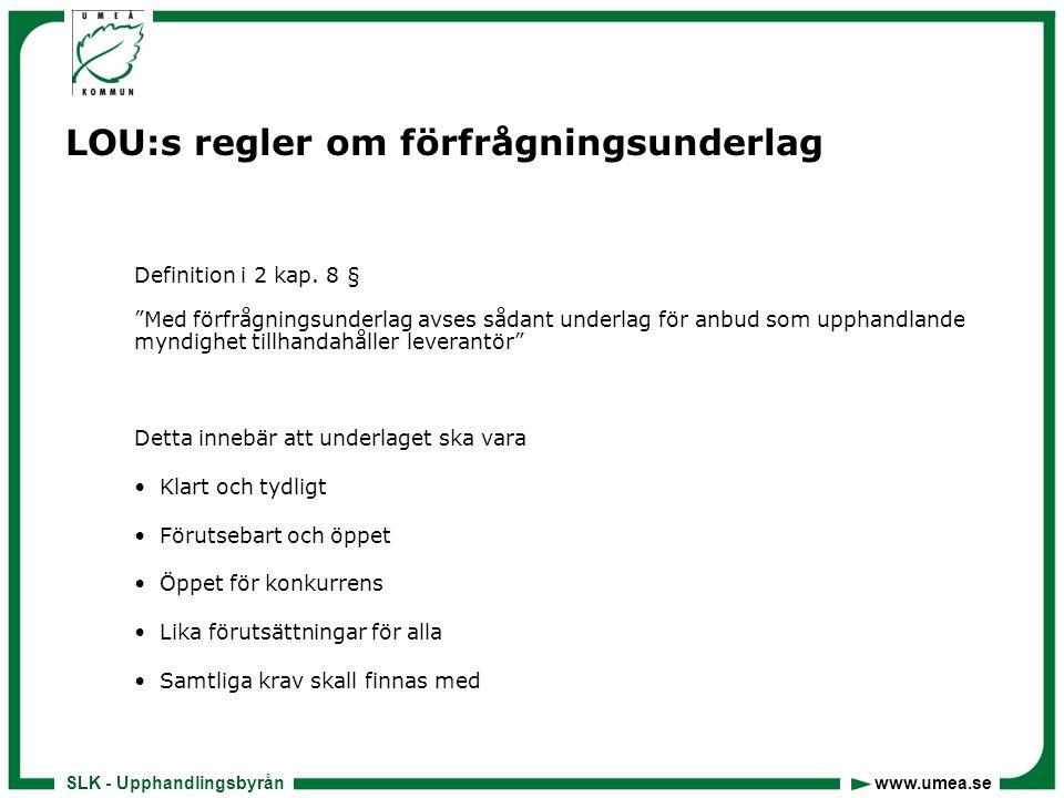 SLK - Upphandlingsbyrån www.umea.se LOU:s regler om förfrågningsunderlag Definition i 2 kap.