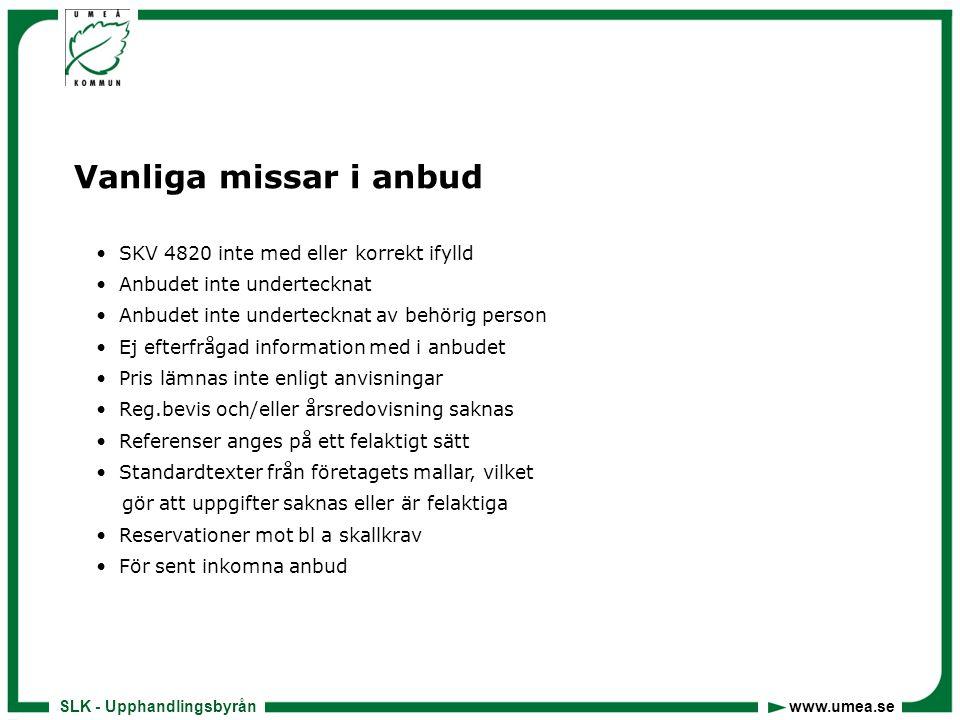 SLK - Upphandlingsbyrån www.umea.se Bra länkar… www.e-avrop.com/umea www.allego.se www.opic.se www.kkv.se www.upphandlingsstod.se