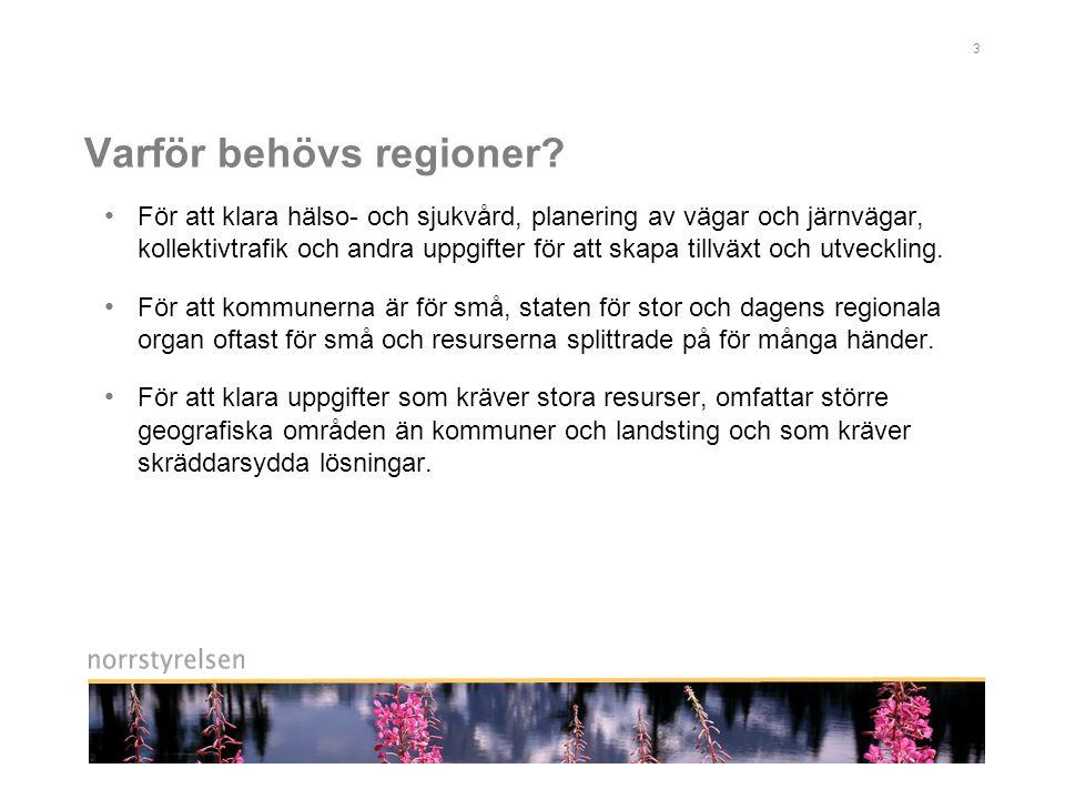 14 Samarbetar vi inte redan.• Norrlandstingens regionförbund.