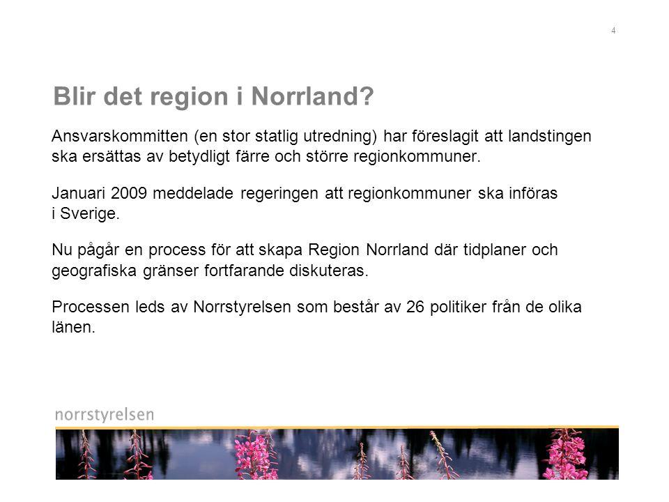 4 Blir det region i Norrland.