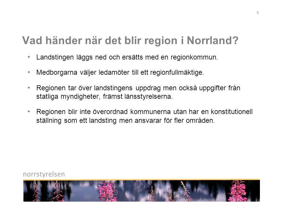 5 Vad händer när det blir region i Norrland.