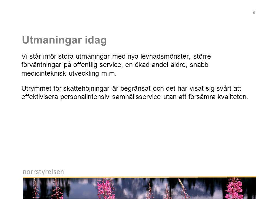 7 Region Norrland – en robust samhällsorganisation Region Norrland ger bättre förutsättningar att klara konjunkturnedgångar och möta långsiktiga utmaningar.