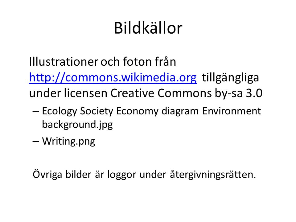 Bildkällor Illustrationer och foton från http://commons.wikimedia.org tillgängliga under licensen Creative Commons by-sa 3.0 http://commons.wikimedia.