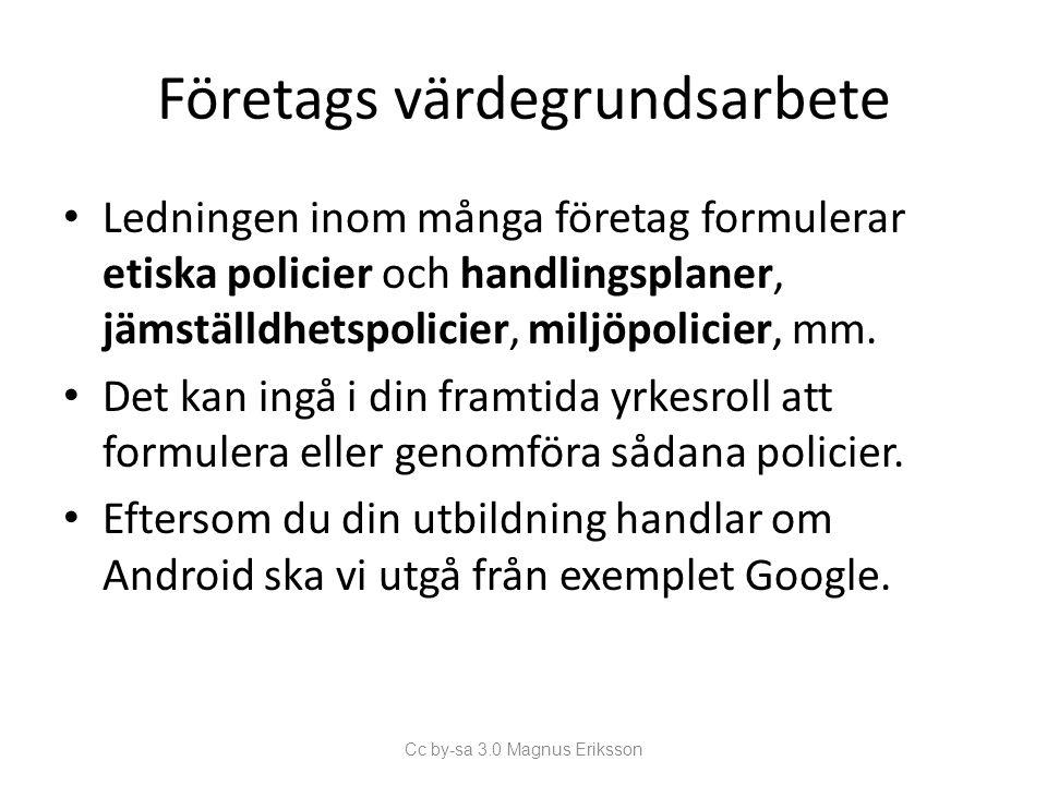 Don't be evil F.d.informellt motto för Google.