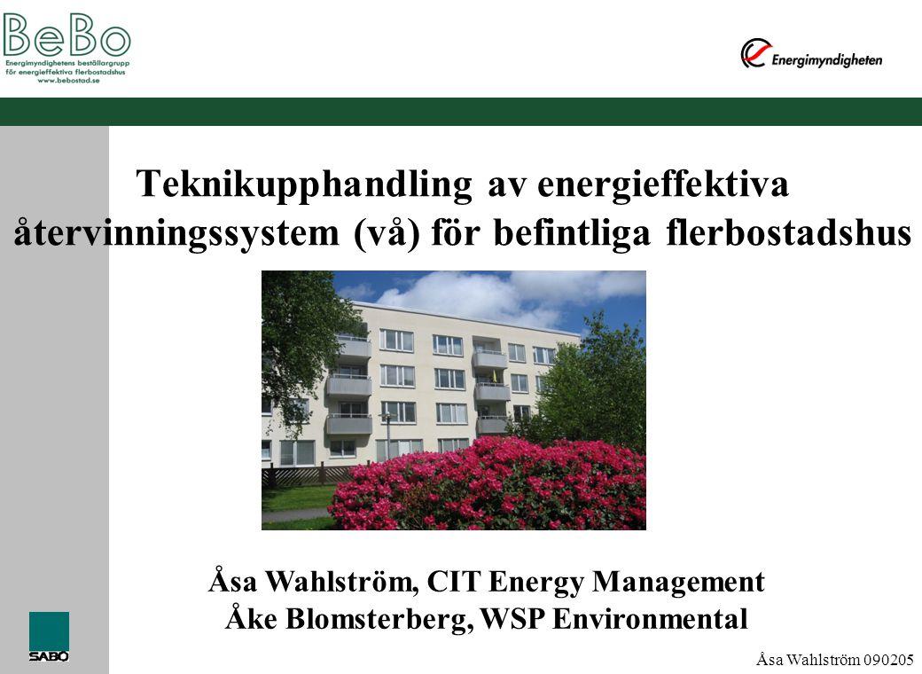 Åsa Wahlström 090205 Bakgrund • Värmeåtervinning kan teoretiskt ge en besparing på ca 30 kWh/m 2 • Många flerbostadshus står inför omfattande renovering/ombyggnad inom de närmaste åren.