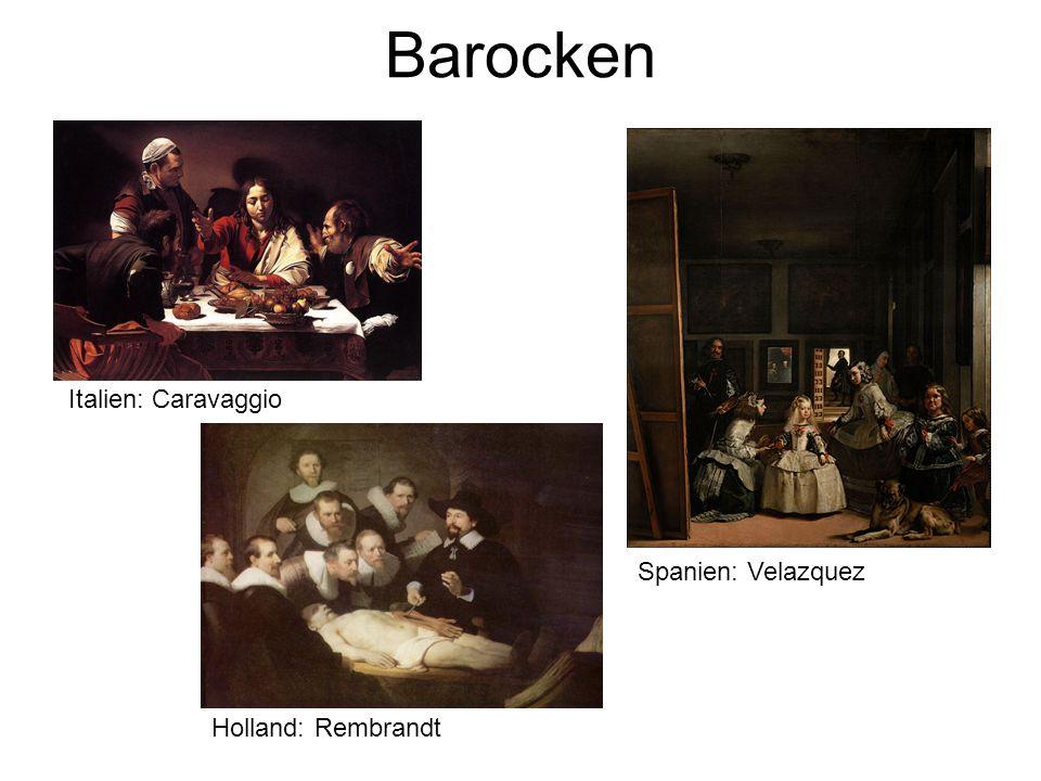 Barocken Italien: Caravaggio Spanien: Velazquez Holland: Rembrandt