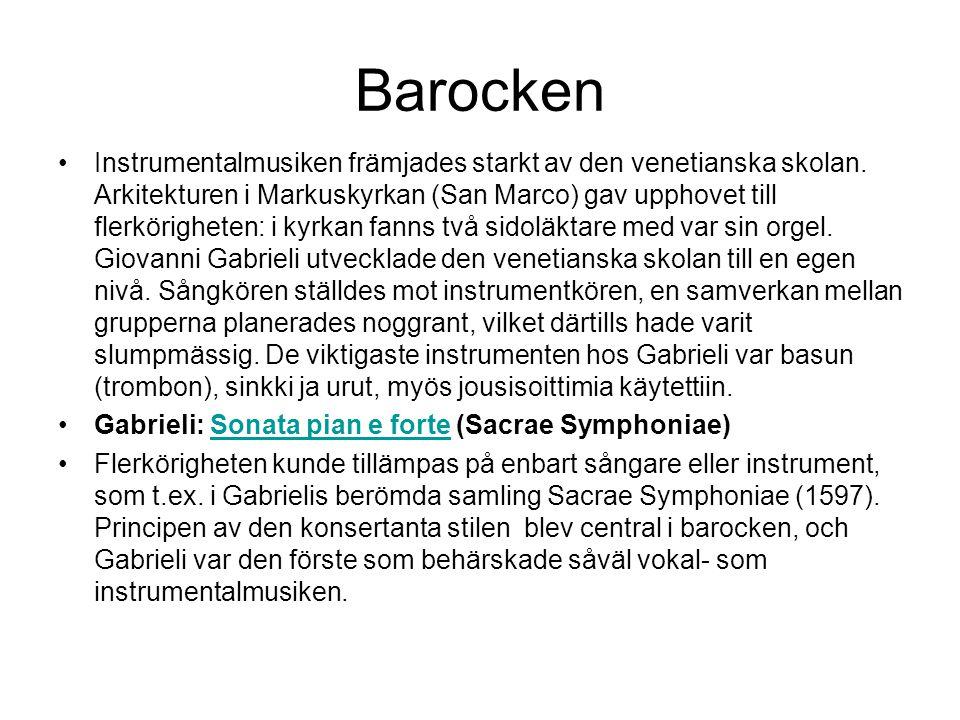 Barocken •Instrumentalmusiken främjades starkt av den venetianska skolan.