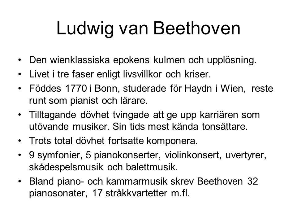 Ludwig van Beethoven •Den wienklassiska epokens kulmen och upplösning.