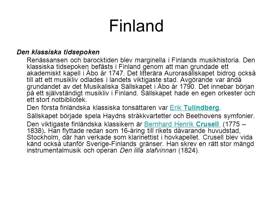Finland Den klassiska tidsepoken Renässansen och barocktiden blev marginella i Finlands musikhistoria.