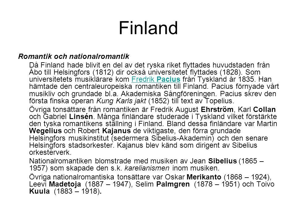 Finland Romantik och nationalromantik Då Finland hade blivit en del av det ryska riket flyttades huvudstaden från Åbo till Helsingfors (1812) dir också universitetet flyttades (1828).