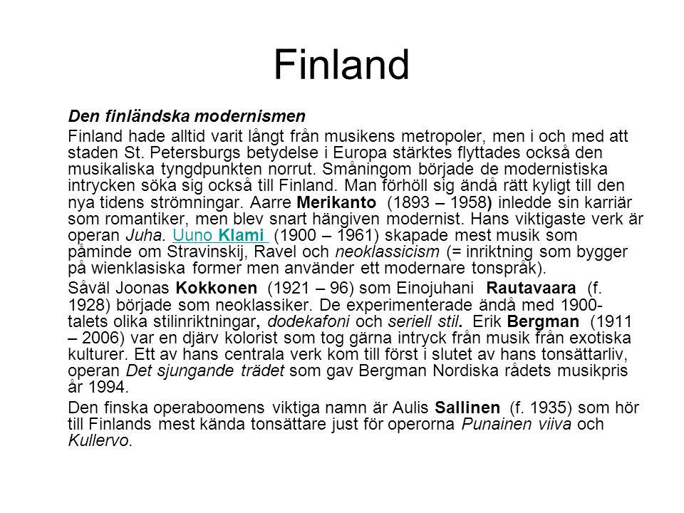 Finland Den finländska modernismen Finland hade alltid varit långt från musikens metropoler, men i och med att staden St.