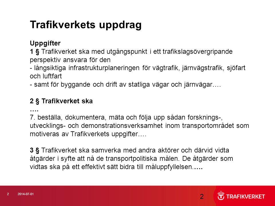 22014-07-01 2 Trafikverkets uppdrag Uppgifter 1 § Trafikverket ska med utgångspunkt i ett trafikslagsövergripande perspektiv ansvara för den - långsik