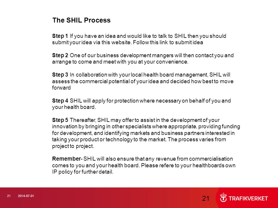 212014-07-01 21 The SHIL Process Step 1 If you have an idea and would like to talk to SHIL then you should submit your idea via this website. Follow t