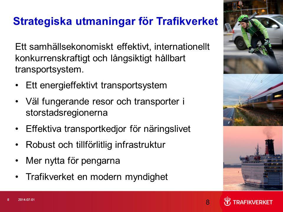 82014-07-01 8 Strategiska utmaningar för Trafikverket Ett samhällsekonomiskt effektivt, internationellt konkurrenskraftigt och långsiktigt hållbart tr