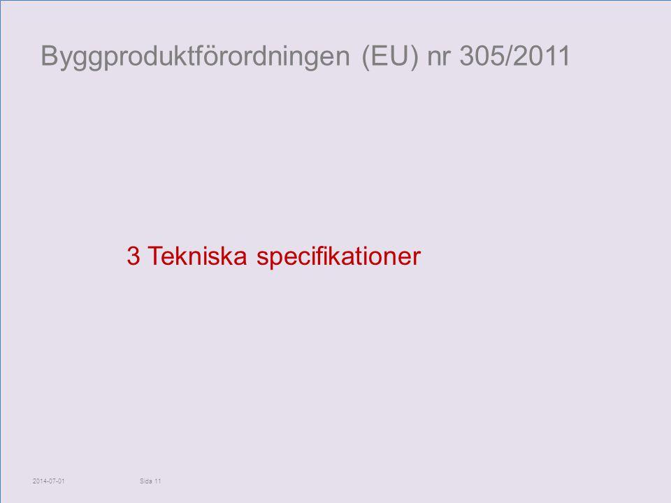 Byggproduktförordningen (EU) nr 305/2011 3 Tekniska specifikationer 2014-07-01Sida 11
