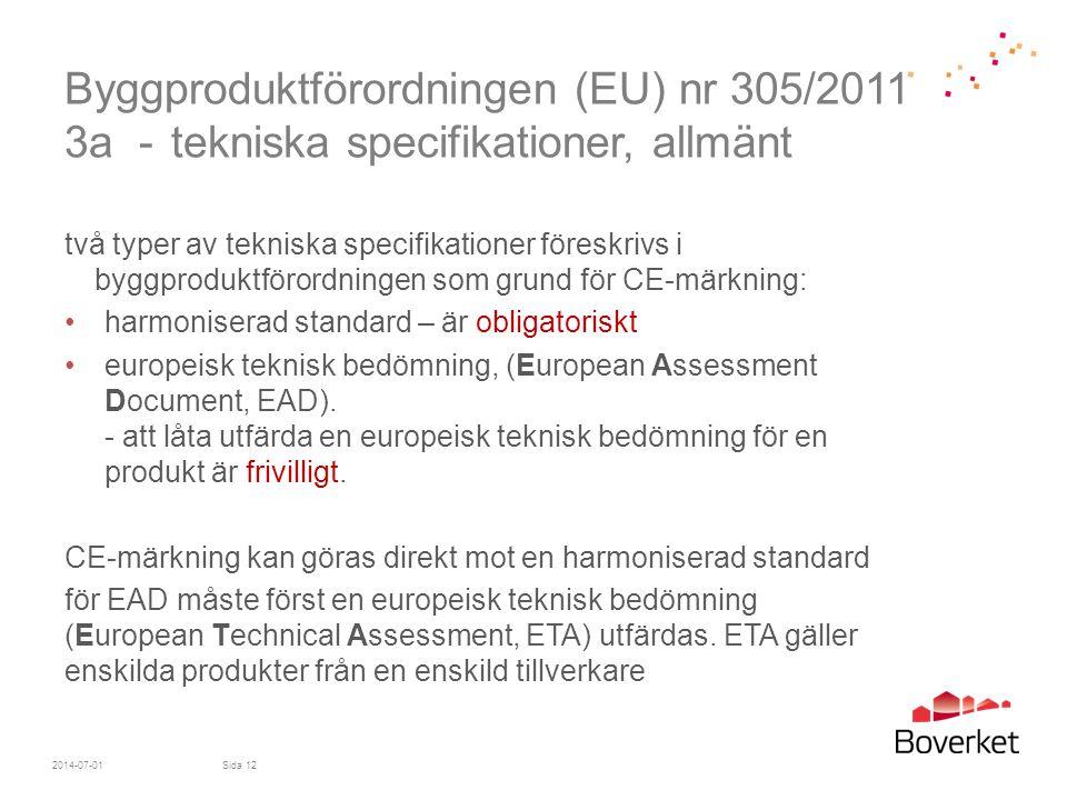 Byggproduktförordningen (EU) nr 305/2011 3a - tekniska specifikationer, allmänt två typer av tekniska specifikationer föreskrivs i byggproduktförordni