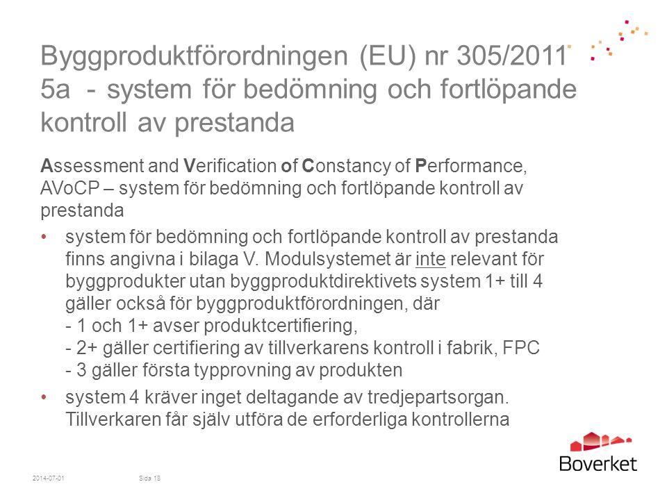 Byggproduktförordningen (EU) nr 305/2011 5a - system för bedömning och fortlöpande kontroll av prestanda Assessment and Verification of Constancy of P