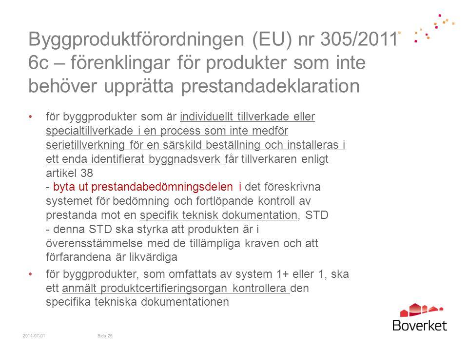 Byggproduktförordningen (EU) nr 305/2011 6c – förenklingar för produkter som inte behöver upprätta prestandadeklaration •för byggprodukter som är indi