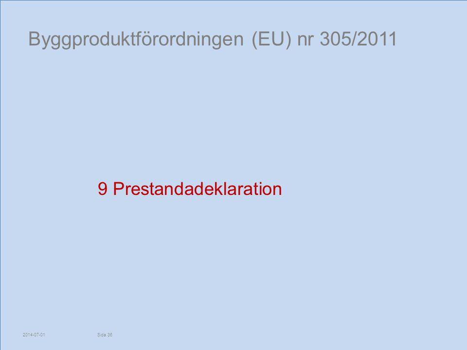 Byggproduktförordningen (EU) nr 305/2011 9 Prestandadeklaration 2014-07-01Sida 36