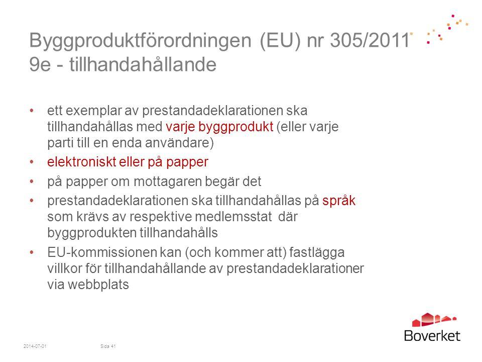 Byggproduktförordningen (EU) nr 305/2011 9e - tillhandahållande •ett exemplar av prestandadeklarationen ska tillhandahållas med varje byggprodukt (ell