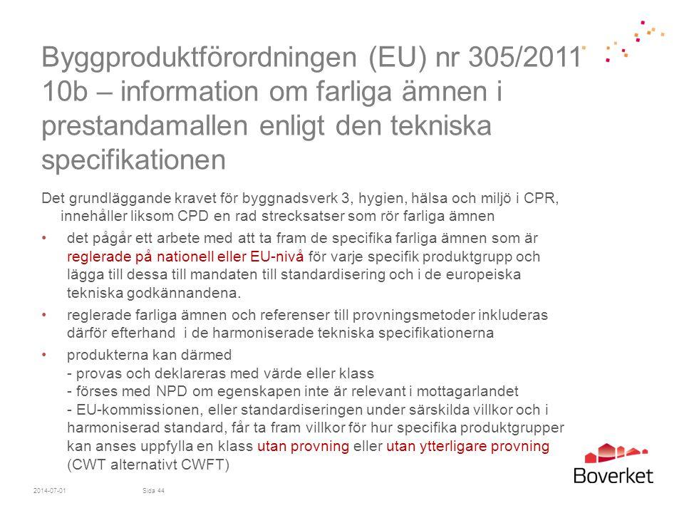 Byggproduktförordningen (EU) nr 305/2011 10b – information om farliga ämnen i prestandamallen enligt den tekniska specifikationen Det grundläggande kr