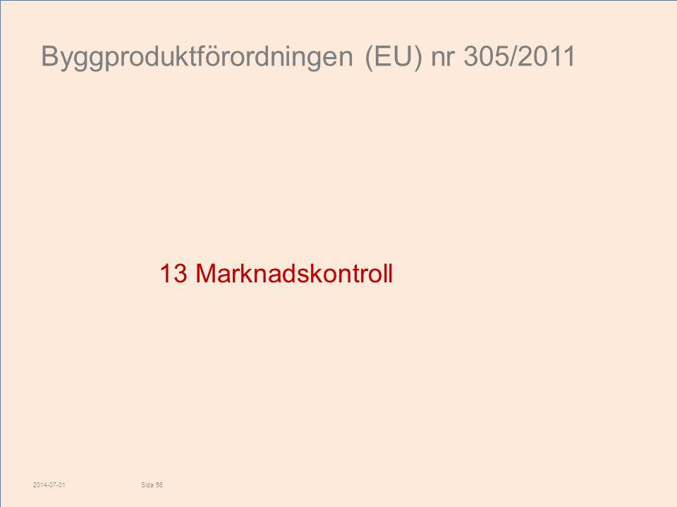Byggproduktförordningen (EU) nr 305/2011 13 Marknadskontroll 2014-07-01Sida 56