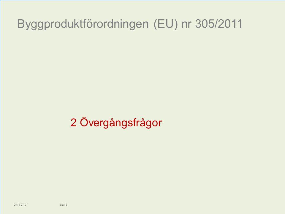 Byggproduktförordningen (EU) nr 305/2011 2 Övergångsfrågor 2014-07-01Sida 8