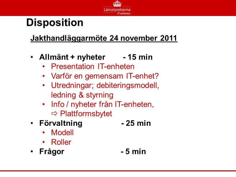 Disposition Jakthandläggarmöte 24 november 2011 •Allmänt + nyheter - 15 min •Presentation IT-enheten •Varför en gemensam IT-enhet? •Utredningar; debit